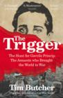 The Trigger : Hunting the Assassin Who Brought the World to War - eBook