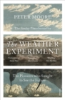 The Weather Experiment : The Pioneers who Sought to see the Future - eBook