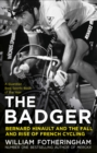 Bernard Hinault and the Fall and Rise of French Cycling - eBook