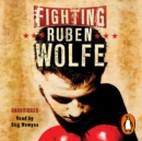 Fighting Ruben Wolfe - eAudiobook