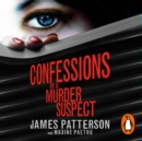 Confessions of a Murder Suspect : (Confessions 1) - eAudiobook