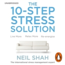 The 10-Step Stress Solution : Live More, Relax More, Re-energise - eAudiobook