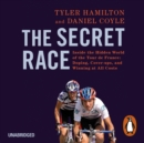 The Secret Race : Inside the Hidden World of the Tour de France: Doping, Cover-ups, and Winning at All Costs - eAudiobook