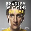 Bradley Wiggins: My Time : An Autobiography - eAudiobook