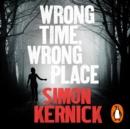 Wrong Time, Wrong Place - eAudiobook