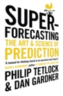 Superforecasting : The Art and Science of Prediction - eBook