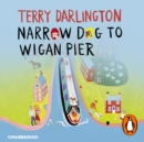Narrow Dog to Wigan Pier - eAudiobook