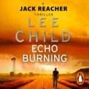 Echo Burning : (Jack Reacher 5) - eAudiobook
