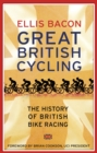 Great British Cycling : The History of British Bike Racing - eBook