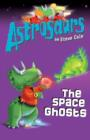 Astrosaurs 6: The Space Ghosts - eBook