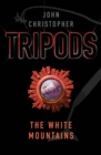 Tripods: The White Mountains : Book 1 - eBook