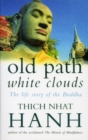Old Path White Clouds : The Life Story of the Buddha - eBook