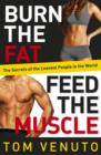 Burn the Fat, Feed the Muscle : The Simple, Proven System of Fat Burning for Permanent Weight Loss, Rock-Hard Muscle and a Turbo-Charged Metabolism - eBook