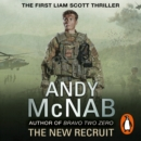 The New Recruit : Liam Scott Book 1 - eAudiobook