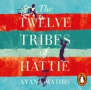 The Twelve Tribes of Hattie - eAudiobook