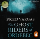 The Ghost Riders of Ordebec : A Commissaire Adamsberg novel - eAudiobook