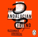 The Andalucian Friend : The First Book in the Brinkmann Trilogy - eAudiobook