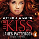 Witch & Wizard: The Kiss : (Witch & Wizard 4) - eAudiobook