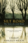 Silt Road : The Story of a Lost River - eBook