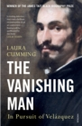 The Vanishing Man : In pursuit of Velazquez - eBook