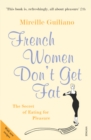 French Women Don't Get Fat - eBook