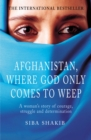 Afghanistan, Where God Only Comes To Weep - eBook