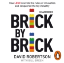 Brick by Brick : How LEGO Rewrote the Rules of Innovation and Conquered the Global Toy Industry - eAudiobook