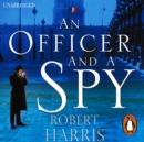 An Officer and a Spy : The gripping Richard and Judy Book Club favourite - eAudiobook