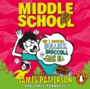 Middle School: How I Survived Bullies, Broccoli, and Snake Hill : (Middle School 4) - eAudiobook