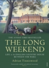 The Long Weekend : Life in the English Country House Between the Wars - eBook