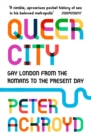 Queer City : Gay London from the Romans to the present day - eBook