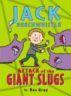 Jack Beechwhistle: Attack of the Giant Slugs - eBook