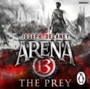 Arena 13: The Prey - eAudiobook