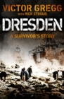 Dresden : A Survivor's Story, February 1945 - Book