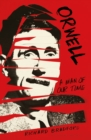 Orwell : A Man Of Our Time - eBook