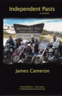 Independent Pasts : Three Brothers, Forty Years a Healing Motorcycle Journey - eBook