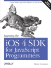 Learning the iOS 4 SDK for JavaScript Programmers : Create Native Apps with Objective-C and Xcode - eBook
