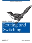 Packet Guide to Routing and Switching : Exploring the Network Layer - Book