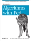 Mastering Algorithms with Perl : Practical Programming Through Computer Science - eBook