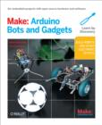 Make: Arduino Bots and Gadgets : Six Embedded Projects with Open Source Hardware and Software - eBook