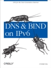 DNS and BIND on IPv6 : DNS for the Next-Generation Internet - eBook