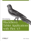 Developing BlackBerry Tablet Applications with Flex 4.5 - eBook