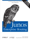 Junos Enterprise Routing : A Practical Guide to Junos Routing and Certification - eBook