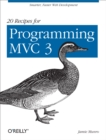 20 Recipes for Programming MVC 3 : Faster, Smarter Web Development - eBook