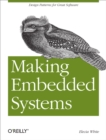 Making Embedded Systems : Design Patterns for Great Software - eBook