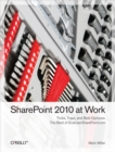 SharePoint 2010 at Work : Tricks, Traps, and Bold Opinions - eBook