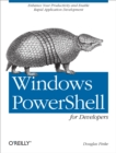 Windows PowerShell for Developers : Enhance Your Productivity and Enable Rapid Application Development - eBook