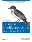 Developing Business Intelligence Apps for SharePoint : Combine the Power of SharePoint, LightSwitch, Power View, and SQL Server 2012 - eBook