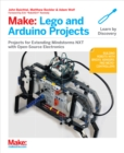 Make: Lego and Arduino Projects : Projects for extending MINDSTORMS NXT with open-source electronics - eBook