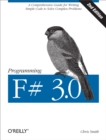 Programming F# 3.0 : A Comprehensive Guide for Writing Simple Code to Solve Complex Problems - eBook